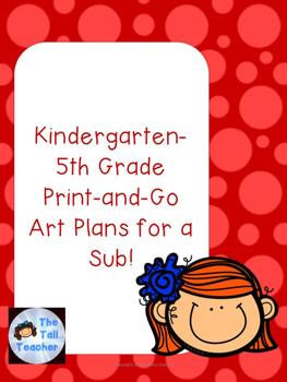 K-5 Emergency Print-and-Go Art Sub Plans