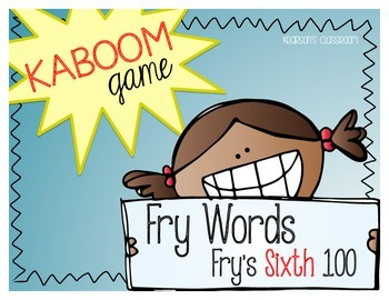 KABOOM Game ~ Fry Words ... Fry's Sixth 100 *Differentiated*