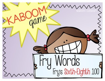 KABOOM Game ~ Fry Words ... Fry's Sixth thru Eighth 100 *D
