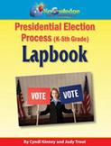 Presidential Election Process Lapbook (Kindergarten-Grade 5)