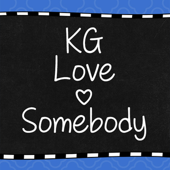KG Love Somebody Font: Personal Use