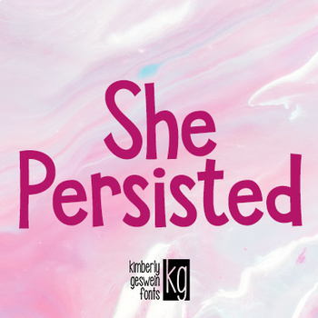 KG She Persisted Font: Personal Use