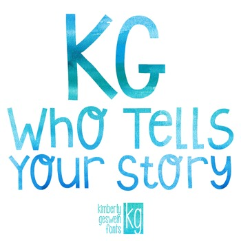 KG Who Tells Your Story Font: Personal Use