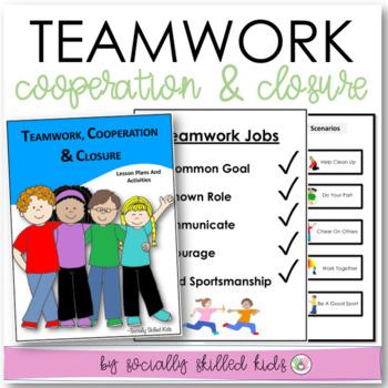 SOCIAL SKILLS ACTIVITIES: Teamwork, Cooperation, and Closu