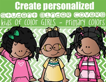 KIDS of COLOR - GIRLS - Student Binder Covers  {Melonheadz}