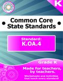 K.OA.4 Kindergarten Common Core Bundle - Worksheet, Activi