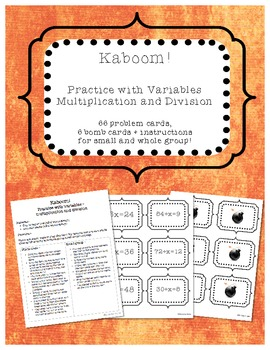 Kaboom! - Practice with Variables - Multiplication and Division