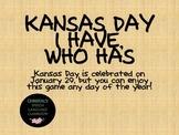 Kansas Day I Have Who Has