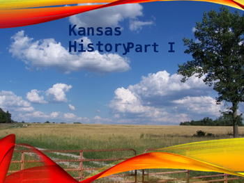 Kansas History PowerPoint - Part I