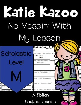 Katie Kazoo No Messin' With My Lesson  NOVEL STUDY