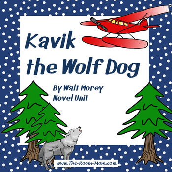 Kavik the Wolf Dog Novel Unit