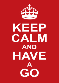 Keep Calm and Have a Go