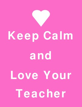 Keep Calm and Love Your Teacher