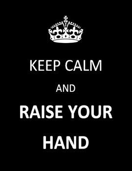 Keep Calm and Raise Your Hand Class Rules Set of 8 Posters