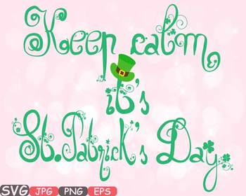 Keep Calm it's St. Patricks Day ClipArt Irish four leaf cl