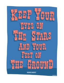 Keep Your Eyes On The Stars And Your Feet On The Ground -