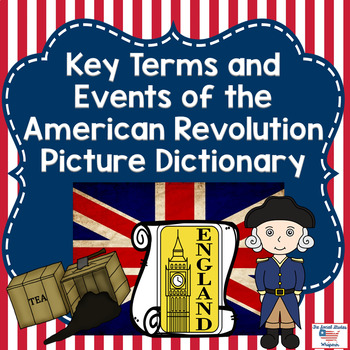 Key Terms and Important Events of the American Revolution