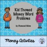 Kid Themed Money Word Problems