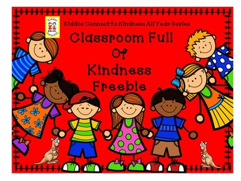 Classroom Full of Kindness Freebie--Kiddos Connect to Kind