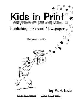 Kids In Print: Publishing a School Newspaper