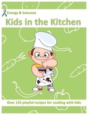 Kids in the Kitchen - Cookbook with 125 Recipes for Children PDF