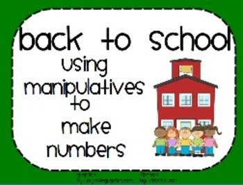 Kinder Back To School Making Numbers with Math Manipulativ