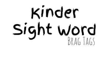 Kinder Sight Word Brag Tags