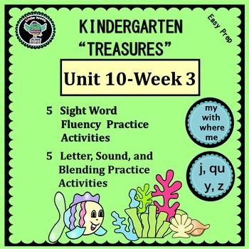 Kinder Treasures Unit 10  Week 3 Sight Words my with where