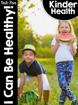 KinderHealth Unit Five: I Can Be Healthy!