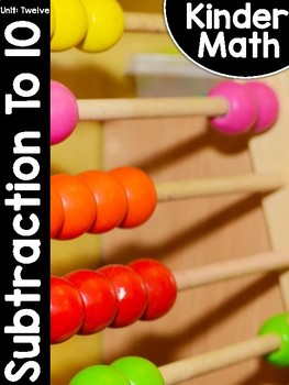 KinderMath Unit Twelve: Subtraction within 10