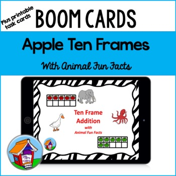Ten Frame Addition Task Cards with Animal Fun Facts