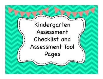 Kindergarten Asessment Notebook (Complete with Tools for A