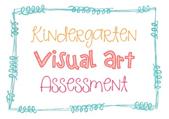 Kindergarten Assessment for Visual Art