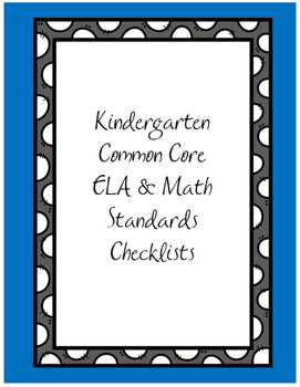 Kindergarten Common Core ELA & Math Standards Checklist