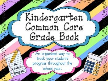 Kindergarten Common Core Grade Book ***Now EDITABLE***
