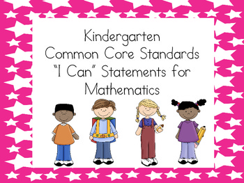"Kindergarten Common Core ""I Can"" Statements - Mathematics"