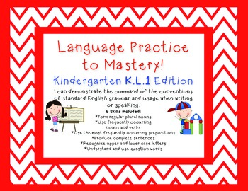 Kindergarten Common Core Language Practice to Mastery K.L.