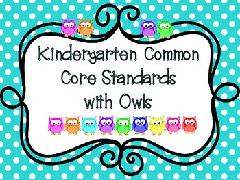 Kindergarten Common Core Standards with Owls with Editable