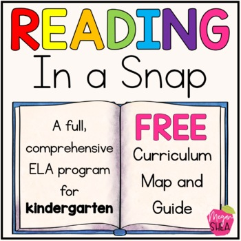 Kindergarten ELA Curriculum: Reading in a Snap Curriculum