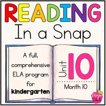 Kindergarten ELA Curriculum: Reading in a Snap Unit 10