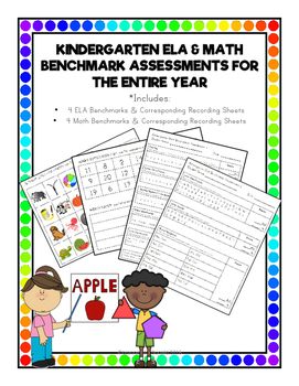 Kindergarten ELA & Math Benchmark Assessments for the Entire Year