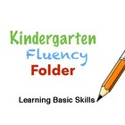 Kindergarten Fluency Folder: Drill Basic Skills and Master Standards!