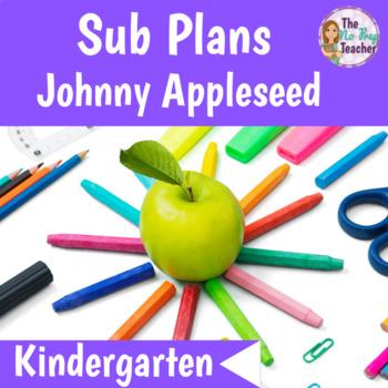 Kindergarten Full Day Sub Plans Johnny Appleseed