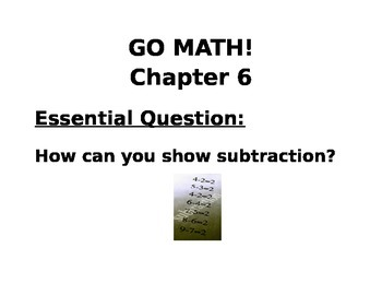 Kindergarten GO MATH! Chapter 6 Lessons 1-7 Essential Questions