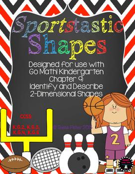 Kindergarten GO Math! Chapter 9: Identify and Describe 2-D