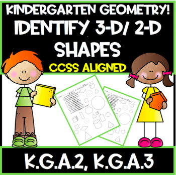 Kindergarten Common Core:  Geometry!  Identify 3-D/ 2-D Sh