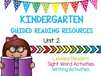 Kindergarten Guided Reading Resources - Unit 2