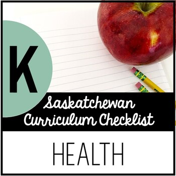 Kindergarten Health - Saskatchewan Curriculum Checklists