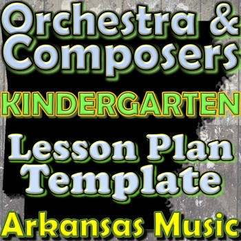 Orchestra Unit Plan Template - Kindergarten - Composers In