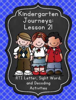 Kindergarten Journeys Lesson 21 RTI Letter and Sight Word